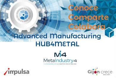 METAINDUSTRY4 promueve un ecosistema de fabricación avanzada a través del proyecto Hub4Metal