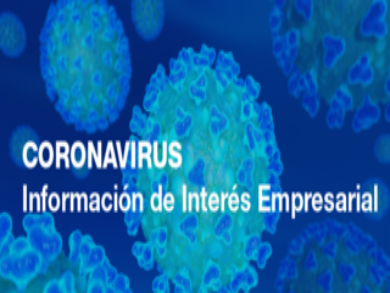 CORONAVIRUS - Información de Interés Empresarial